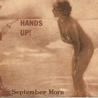 Hands Up! September Morn